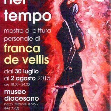 Gaeta: Mostra personale di Franca De Vellis – Viaggio nel Tempo – INGRESSO LIBERO