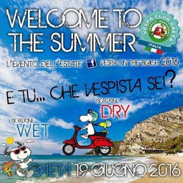 """Domenica 19 giugno 2016, il VESPA CLUB GAETA vespa-raduno """"Welcome to the Summer"""""""