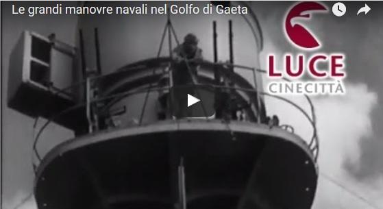 *Video Storico del 1934* Le grandi manovre navali nel Golfo di Gaeta