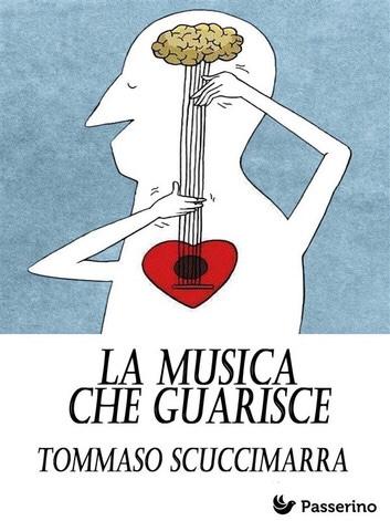 La Musica che guarisce: il nuovo libro di Tommaso Scuccimarra