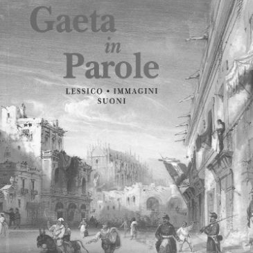"""""""Gaeta in Parole"""": Il vocabolario completo del dialetto di Gaeta Medievale e del Borgo"""