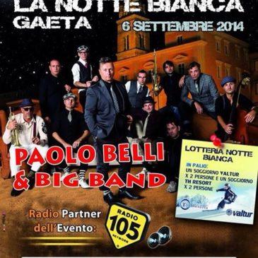 Notte Bianca a Gaeta: Finalmente fissata la data – 6 Settembre 2014 Ospite speciale Paolo Belli & Big Band