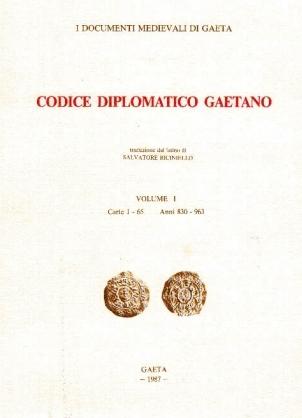 """Documenti Antichi su Gaeta: il """"Codex diplomaticus cajetanu"""""""
