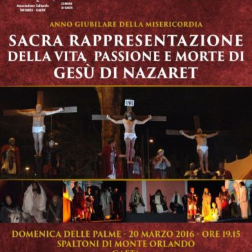 Gaeta: XXXIX edizione della Sacra Rappresentazione della Vita, Passione e Morte di Gesù di Nazareth.