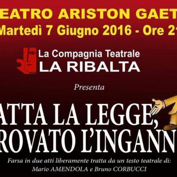 """Teatro a Gaeta: Questa sera ore 21.00 / """"Fatta la legge trovato l'inganno"""""""