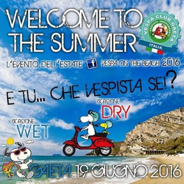 "Domenica 19 giugno 2016, il VESPA CLUB GAETA vespa-raduno ""Welcome to the Summer"""