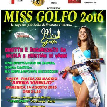 """""""MISS GOLFO 2016"""" a Gaeta: 14 Agosto ore 21.30 presso L'ARENA VIRGILIO"""