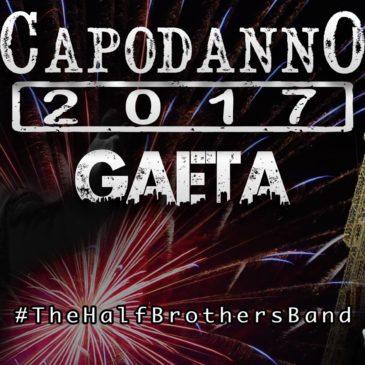 Capodanno 2017 a Gaeta – The Halfbrothers Band sul palco di piazza XIX Maggio per festeggiare il nuovo anno