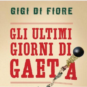 """eBooks: """"Gli Ultimi giorni di Gaeta"""" / il libro di Gigi di Fiore da leggere onLine"""