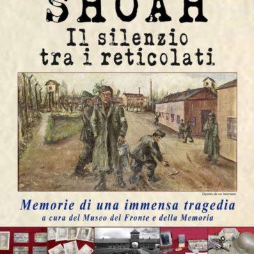 SHOAH – Il silenzio tra i reticolati – Memorie di una immensa tragedia, esposizione
