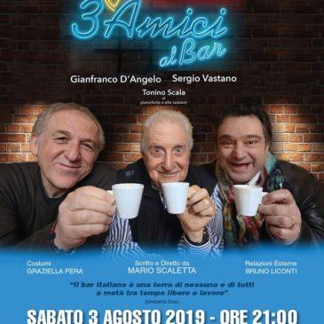 "Teatro: Gianfranco D'Angelo, Sergio Vastano, con Tonino Scala – ""Eravamo 3 amici al Bar"""