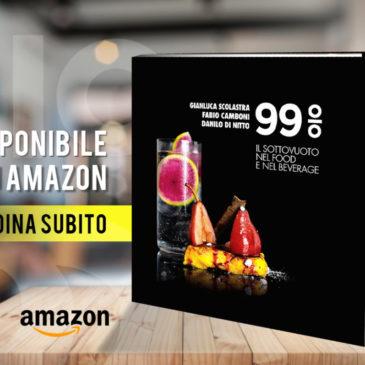 """""""99% il sottovuoto nel food e nel beverage"""": Il nuovo libro di G.Scolastra, F.Camboni e D.Di Nitto"""